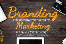 Branding is the narrative you want to tell. Marketing is how you tell that story. ~Devani Alderson, Indian-born American entrepreneur, cofounder-iCreateDaily.com®