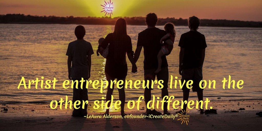 Artist Entrepreneurs: The other side of different. #Artists #Entrepreneurs #ArtistQuotes #EntrepreneurQuotes #iCreateDaily #FamilyBusiness #FamiliesThatWorkTogether