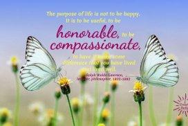 THE PURPOSE OF LIFE... #RalphWaldoEmerson #PurposeQuote #PurposeOfLife #Honorable #Compassionate #iCreateDaily