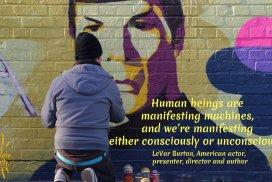 Consciousness quote by LeVar Burton. #FeelingStuck #ConsciousManifestation #GetUnstuck #LeVarBurton #iCreateDaily