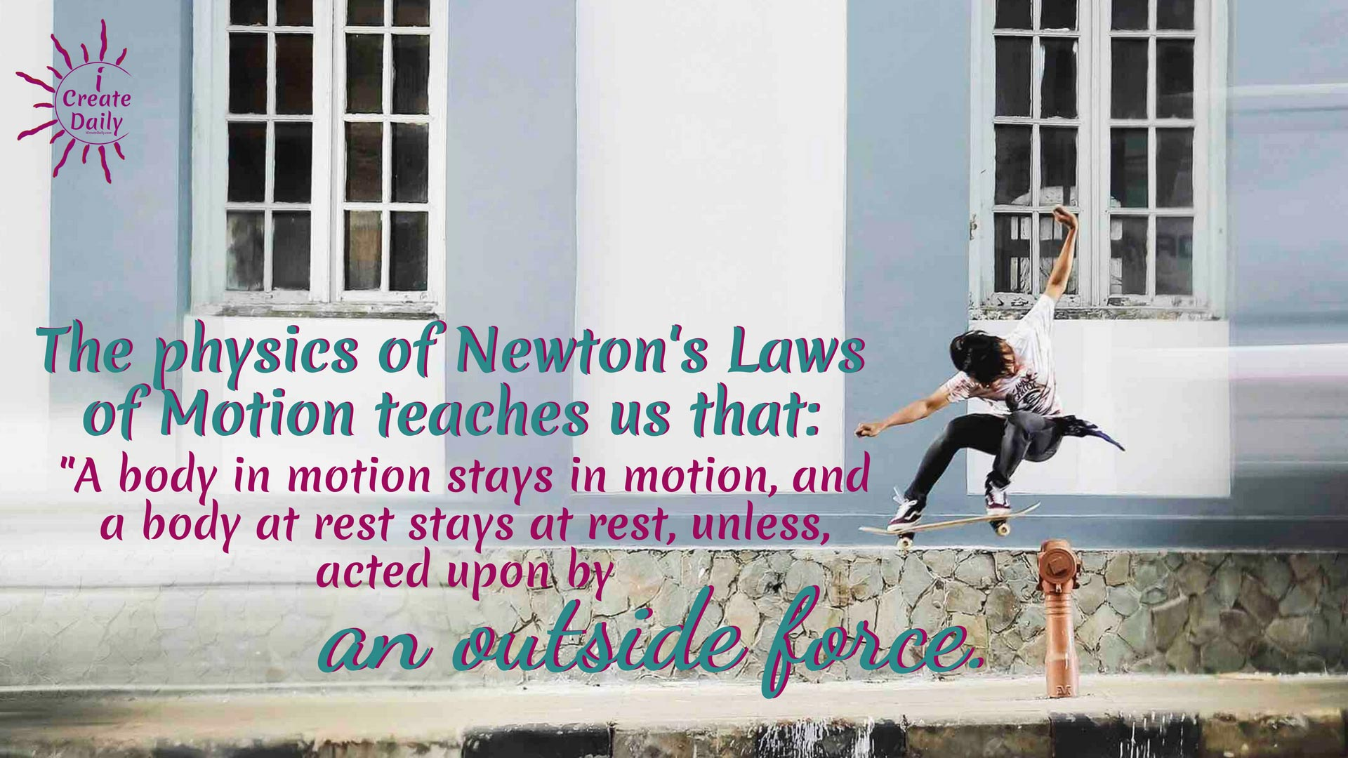 """If you could use some momentum quotes to inspire your way today, you're in the right place! The physics of Newton's Laws of Motion teaches us that: A body in motion stays in motion, and a body at rest, stays at rest, unless acted upon by an outside force."""" #MomentumQuotes #Motivation #AchievingGoals #TakeAction #LawOfMotion"""