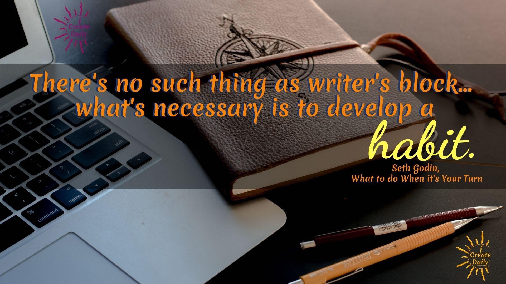 SETH GODIN QUOTE - Habits quote, Writers Block Quote